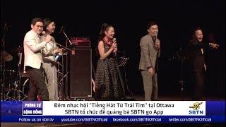 """PHÓNG SỰ CỘNG ĐỒNG: Đêm nhạc """"Tiếng Hát Từ Trái Tim"""" quảng bá SBTN go tại Ottawa, Canada"""
