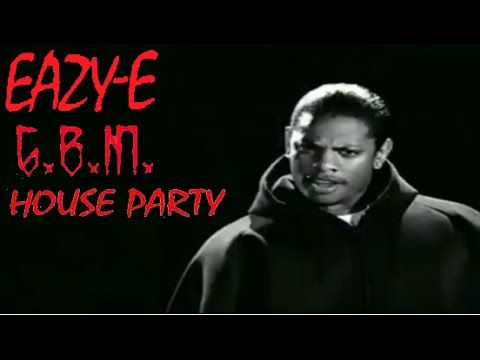 Eazy E - House Party (Explicit) (Unreleased) [Music video]