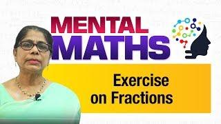 Learn basic of mental Maths for beginners   Exercise on fractions   Maths Tricks