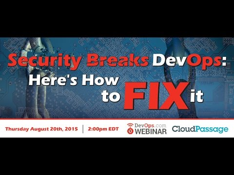 Security Breaks DevOps:  Here s How to Fix It