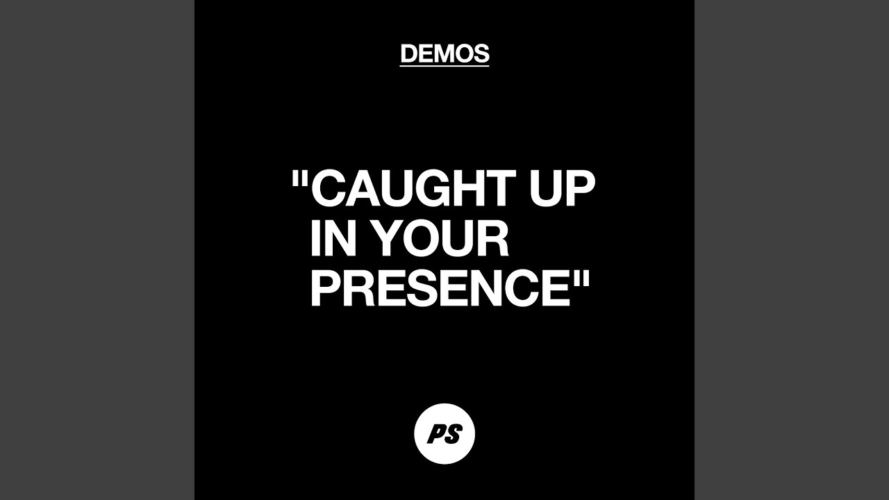 Caught Up In Your Presence  Demo  Chords