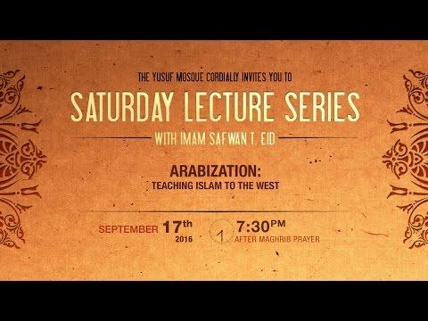 YUSUF MOSQUE | Arabization :Teaching Islam to the West - Br. Safwan T. Eid