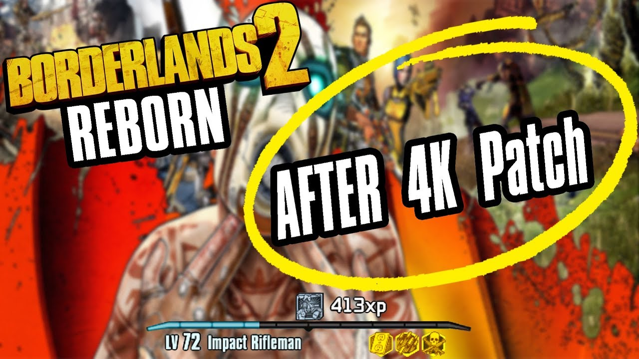 How To: Get BORDERLANDS 2 REBORN Mod WORKING After 4K Patch - 2019 Tutorial