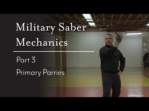 Military Saber Mechanics : Part 3 - Primary Parries