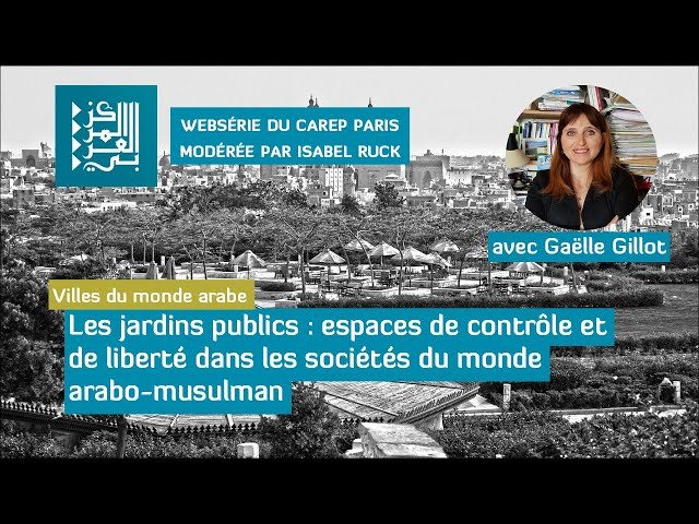 Websérie 2 / Villes du monde arabe : les jardins publics