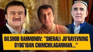 """Dilshod Rahmonov: """"Sherali Jo'rayevning oyog'idan chimchilaganman..."""""""
