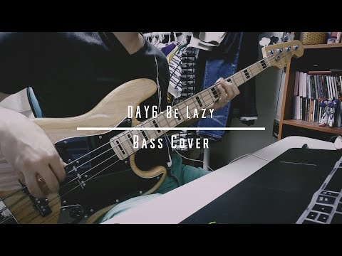 DAY6 - Be Lazy (Bass Cover)