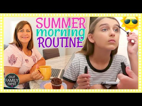 OUR FAMILY SUMMER MORNING ROUTINE