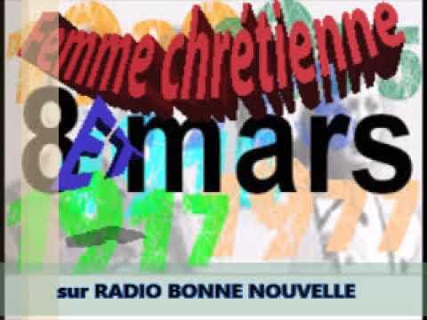 FEMME CHRÉTIENNE ET 8 MARS  sur RADIO BONNE NOUVELLE