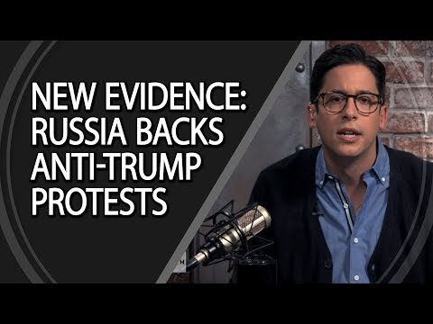 New Evidence: Russia Backs Anti-Trump Protests