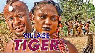 VILLAGE TIGER 1 - LATEST 2017 NIGERIAN NOLLYWOOD MOVIES