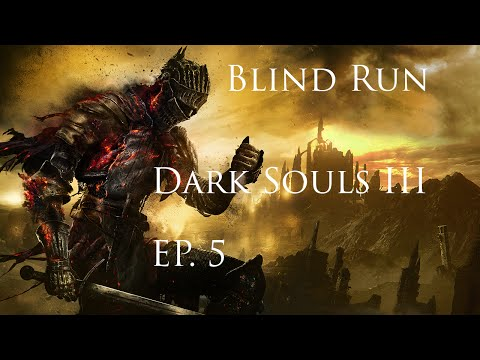 "Blind Run Dark Souls III - EP. 5 ""Vordt della Valle Boreale"""