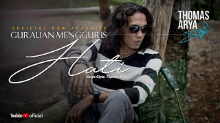 THOMAS ARYA - GURAUAN MENGGURIS HATI (Official New Acoustic)