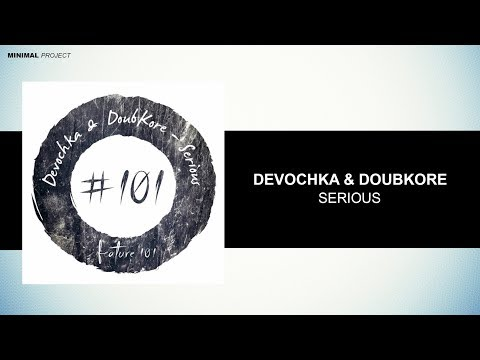 Devochka & DoubKore - Serious (Original Mix) [Free Download]