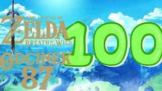 100 KAPLICZEK! - The Legend of Zelda: Breath of the Wild #87
