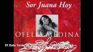 Ofelia Medina - SOR JUANA HOY