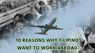Top 10 Reasons Wнy Filipinos Want to Work Abroad.