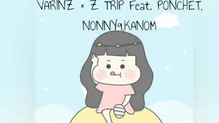 ถามหน่อย VARINZ × Z TRIP Feat. PONCHET,NONNY9,KANOM