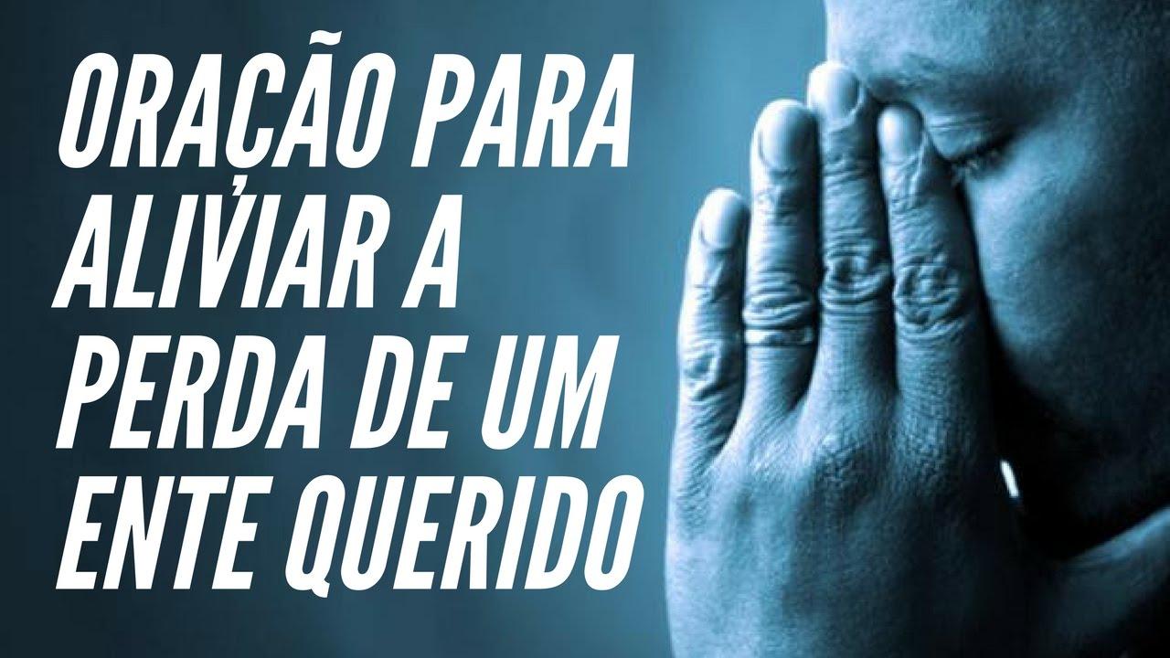 Oração Para Aliviar A Dor Da Perda De Um Ente Querido Como Vencer