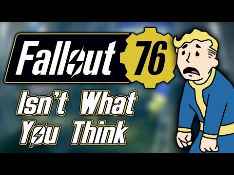 Fallout 76 Isn't What You Think It Is