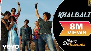 Khalbali (Full Video Song) | Rang De Basanti