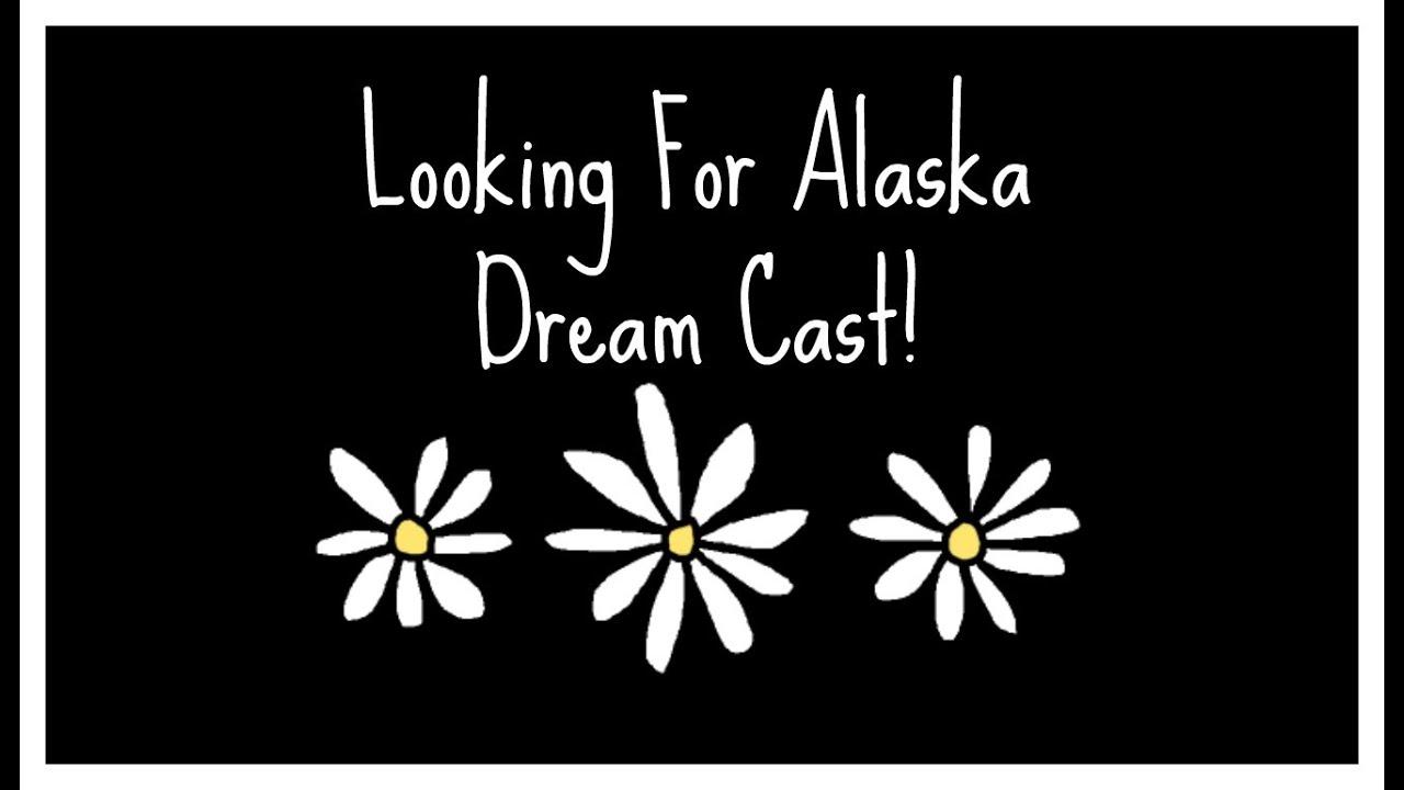 Looking For Alaska Cast: Looking For Alaska: Movie Dream Cast! ♡