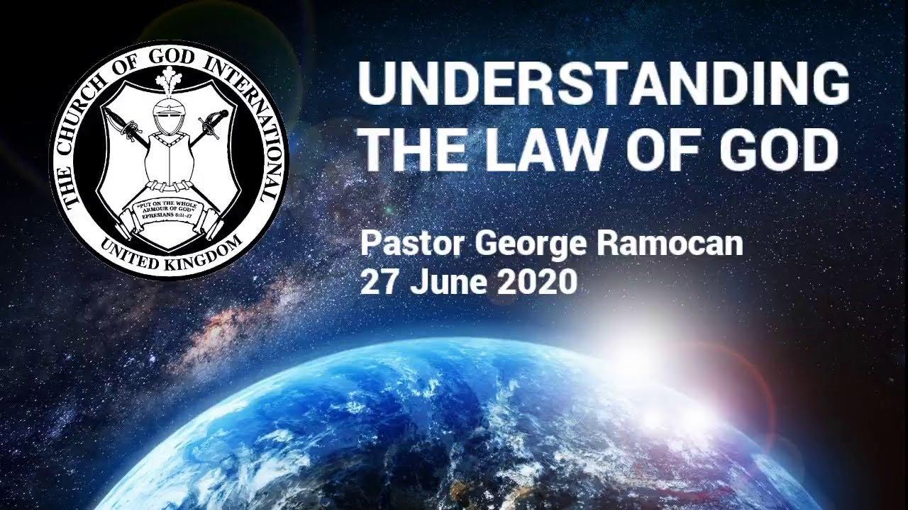 CGIUK - 27 Jun 2020 - Understanding the Law of God - Pastor George Ramocan