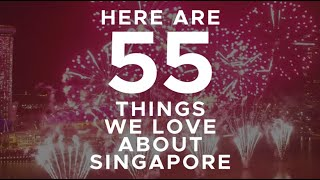 55 Things We Love About Singapore