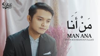 Download MAN ANA by DODI HIDAYATULLAH Mp3