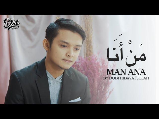 MAN ANA by DODI HIDAYATULLAH