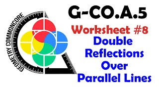 G-CO.A.5 Worksheet #8 - Double Reflections over Parallel Lines