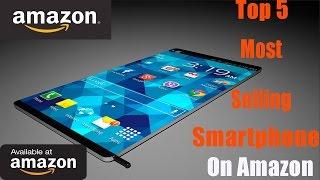 Top 5 Best Selling Smartphones on Amazon