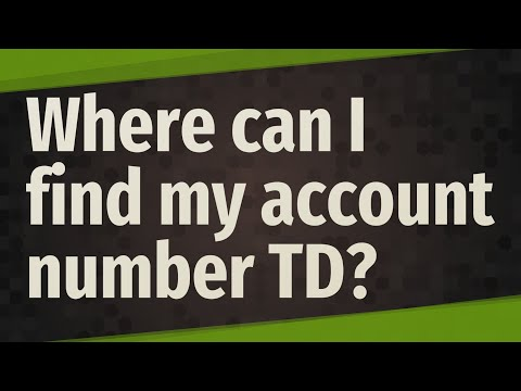 Where Can I Find My Account Number TD?