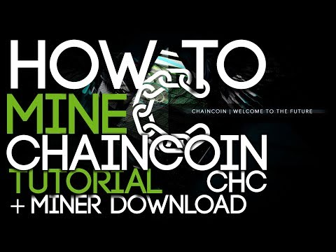 How To Mine Chaincoin CHC Tutorial + Miner Download