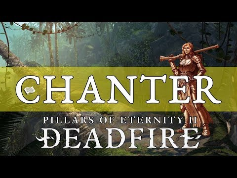 Pillars of Eternity 2 Deadfire Guide: Chanter