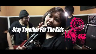 BLINK 182 - STAY TOGETHER FOR THE KIDS ( COVER )