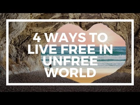 Four ways to live free in an unfree world - Andrew Henderson