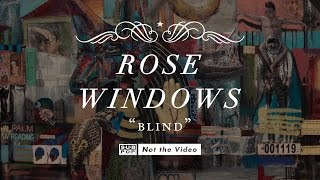 Rose Windows - Blind