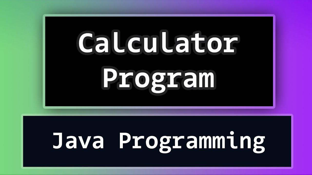 How to Create a Simple Calculator Program using Java Language ? Video Tutorial - YouTube