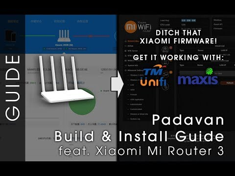 Building and Installing Padavan for the Mi Router 3 (Get it working with  Unifi & Maxis)