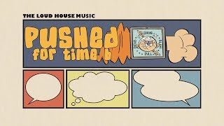 The Loud House Music - Pushed For Time B