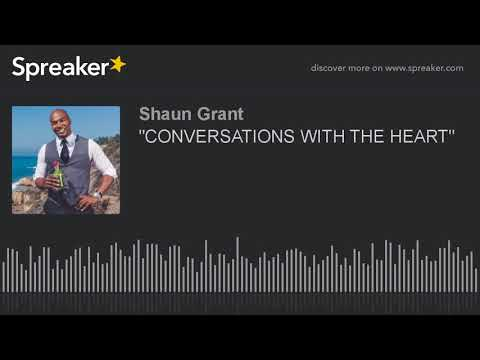 """CONVERSATIONS WITH THE HEART"""