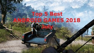 Top 5 Best Android Games 2018 July!