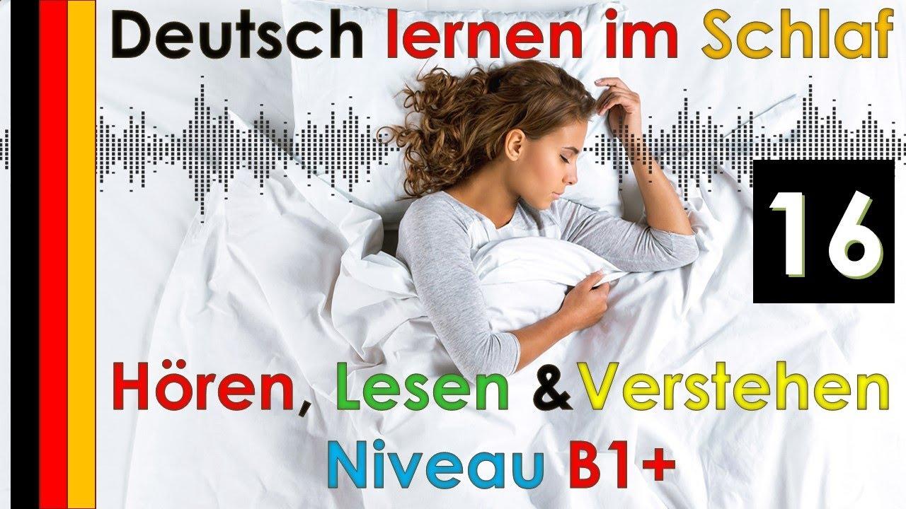 Deutsch lernen im Schlaf & Hören  Lesen und Verstehen Niveau B1 + (16)