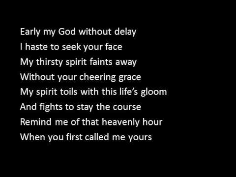 Early, My God, Without Delay
