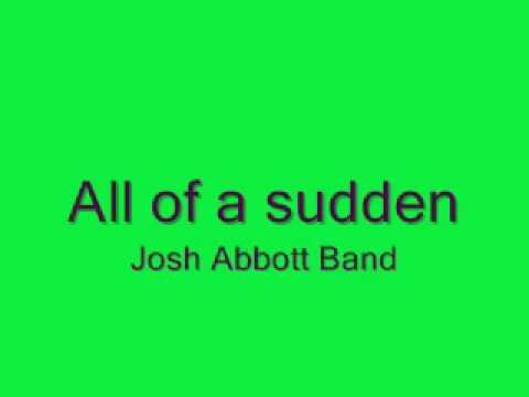 All of a Sudden by the Josh Abbott Band