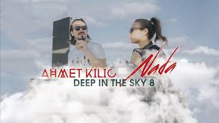 DEEP IN THE SKY 8 - AHMET KILIC & NADA (Re-Upload)
