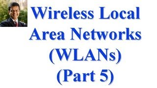 CSE 574S-10-7C: Wireless Local Area Networks (WLANs) Part II