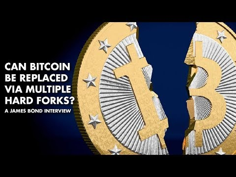 Can Bitcoin Be Replaced Via Multiple Hard Forks? - James Bond Interview