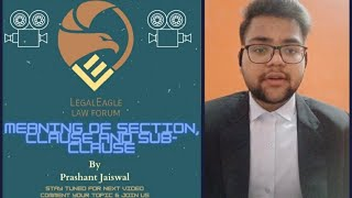LEGALEAGLE ENVOYS! What is Section, Clause & Sub-clause? (explained by Prashant Jaiswal)